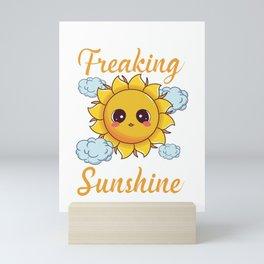 Cute I'm A Freaking Ray Of Sunshine Bright Sun Mini Art Print