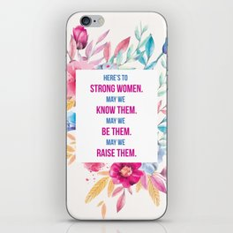 Here's to Strong Women iPhone Skin
