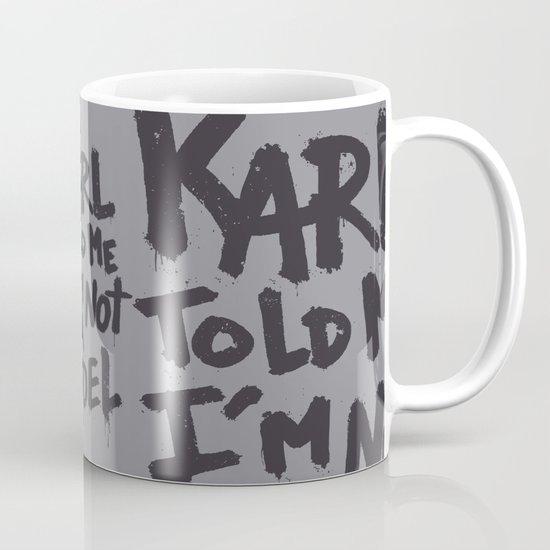 Karl told me... Mug