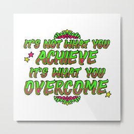 Achieve & Overcome Metal Print
