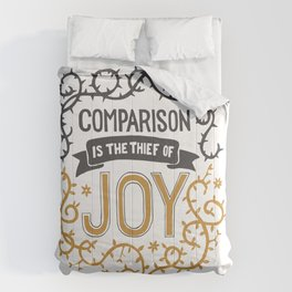 Comparison is the thief of joy Comforters