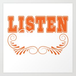 "A Simple Basic Orange Tee Saying ""Listen Linda!"" Listening Listener Ears Understand Take Notice Art Print"