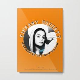 Tiffany Doggett (Pennsatucky) - OITNB Character Metal Print