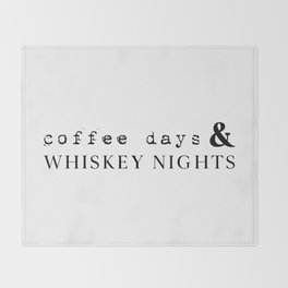 Coffee Days and Whiskey Nights Throw Blanket