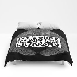 I'm Sorry For What I Said When I Was Hungry (Black) Comforters