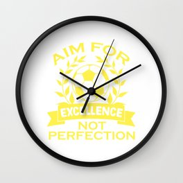 Empowerment Excellence Tshirt Design Aim for excellence Wall Clock