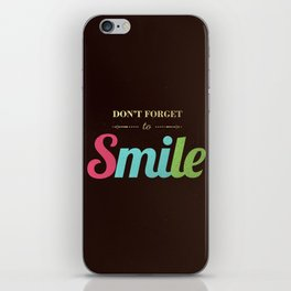 Don't forget to smile iPhone Skin