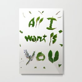 """Visual Proposal by Ethan Park """"All want is you"""" Metal Print"""