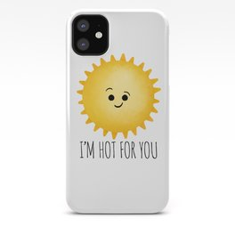 I'm Hot For You iPhone Case