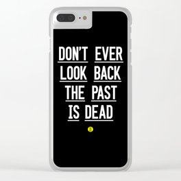 The Past Is Dead Clear iPhone Case