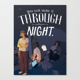 You Will Make It Through The Night Canvas Print