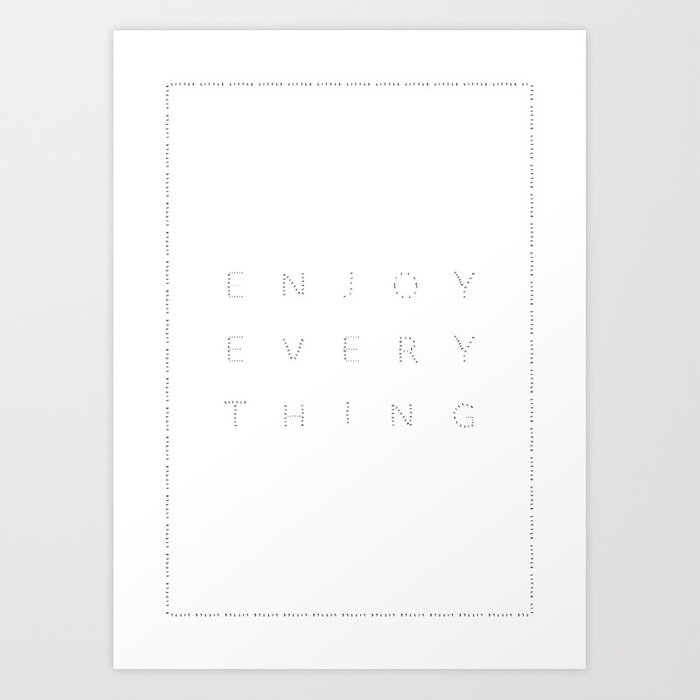 Enjoy every little thing Art Print
