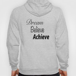 Dream Believe Achieve Bold Hoody
