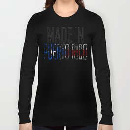 Made In Puerto Rico Long Sleeve T-shirt