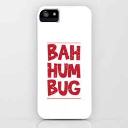 Bah Humbug Distressed Hate Grumpy Scrooge Grouch Cool Humor Pun Gift Design iPhone Case
