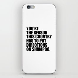you're the reason funny quote iPhone Skin