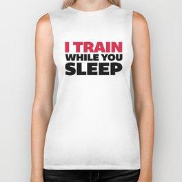 Train While You Sleep Gym Quote Biker Tank
