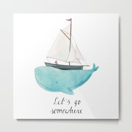 Let´s go somewhere Metal Print