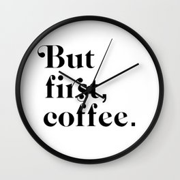 but first, coffee. Wall Clock