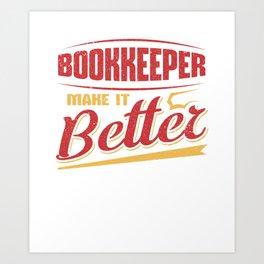 Bookkeeper Make it Better Bookkeeping Career Art Print