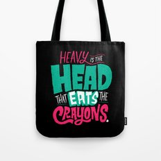 Heavy is the Head That Eats the Crayons Tote Bag