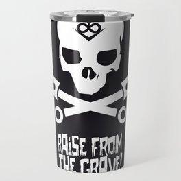 Raise from the grave! Travel Mug
