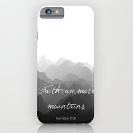 Faith Can Move Mountains Religious Bible Verse Art - Matthew 17:20 iPhone Case