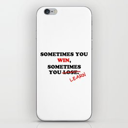 Sometimes You Win...Typography Motivational Phrase iPhone Skin