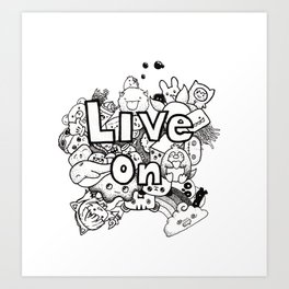 Live On  Art Print