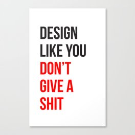 Design Like You... Canvas Print