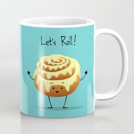 Let's Roll! Coffee Mug