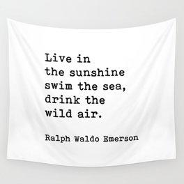 Live In The Sunshine Swim The Sea, Ralph Waldo Emerson Quote Wall Tapestry