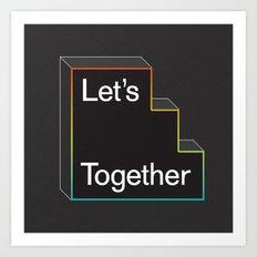 Let's ____ Together Art Print