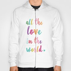 all the love in the world Hoody