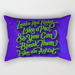 Learn the rules like a pro break them like an artist Rectangular Pillow