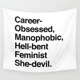 Career-Obsessed Banshee / Manophobic Hell-Bent Feminist She-Devil - Dark on Light Wall Tapestry