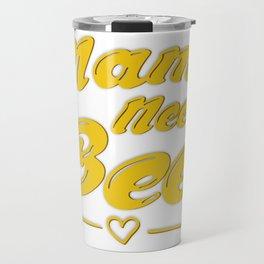 Mama Needs Beer Mothers Day Mom Gifts Travel Mug