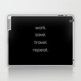 Work, Save, Travel, Repeat Laptop & iPad Skin