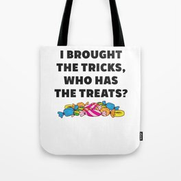 I Brought the Tricks Who Has the Treats Funny Black Tote Bag