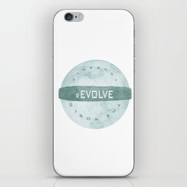 Evolve yourself, revolve the world iPhone Skin