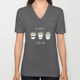 Plants - I Dig Em. Unisex V-Neck