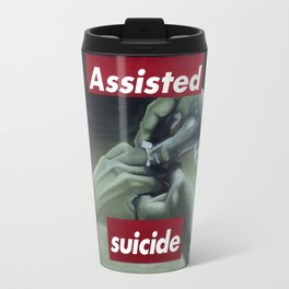 Assisted Suicide Travel Mug