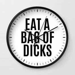 EAT A BAG OF DICKS Wall Clock