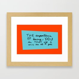 The importance of being you Framed Art Print