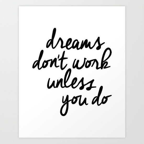 Dreams Don't Work Unless You Do black and white modern typographic quote canvas wall art home decor by themotivatedtype