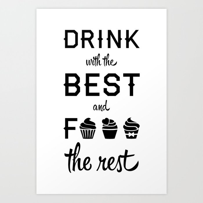 DRINK WITH D BEST Art Print