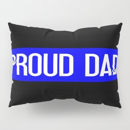 Police: Proud Dad (Thin Blue Line) Pillow Sham