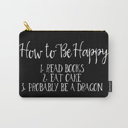 How To Be Happy Carry-All Pouch