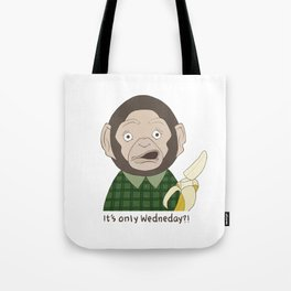 It's only Wednesday?! Tote Bag