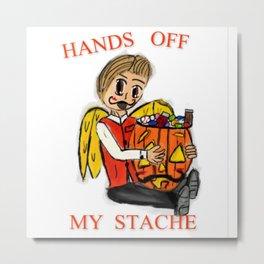 HANDS OF MY STACHE  Metal Print